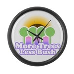 More Trees Less Bush Large Wall Clock