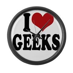 I love geeks Large Wall Clock