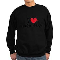 I love broadway Sweatshirt