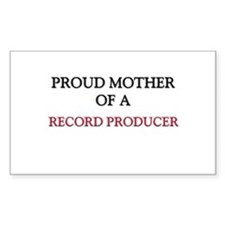Proud Mother Of A RECORD PRODUCER Decal