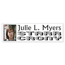 Julie L. Myers 80 Y.O. Starr Crony Bumper Bumper Sticker
