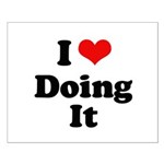 I love doing it Small Poster