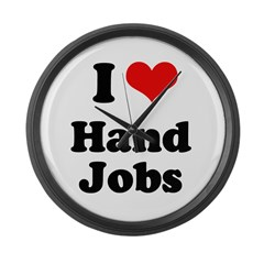 I love hand jobs Large Wall Clock