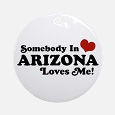 Somebody in Arizona Loves me Ornament (Round)