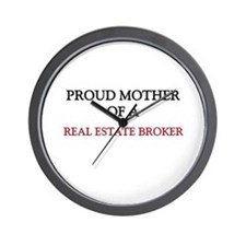 Proud Mother Of A REAL ESTATE BROKER Wall Clock