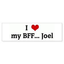 I Love my BFF... Joel Bumper Bumper Sticker
