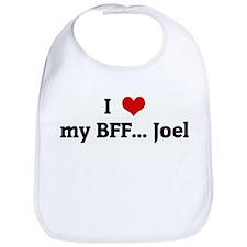 I Love my BFF... Joel Bib