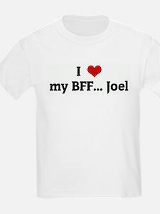 I Love my BFF... Joel T-Shirt