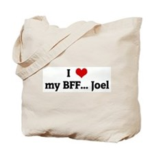 I Love my BFF... Joel Tote Bag