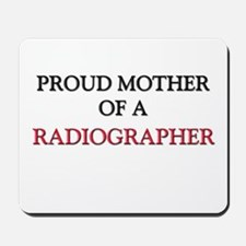 Proud Mother Of A RADIOGRAPHER Mousepad