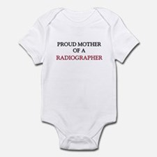 Proud Mother Of A RADIOGRAPHER Infant Bodysuit