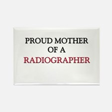 Proud Mother Of A RADIOGRAPHER Rectangle Magnet (1