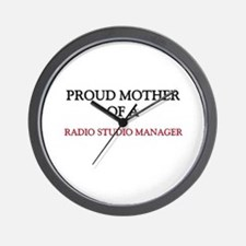 Proud Mother Of A RADIO STUDIO MANAGER Wall Clock