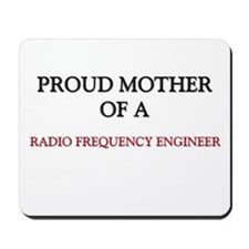 Proud Mother Of A RADIO FREQUENCY ENGINEER Mousepa