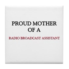 Proud Mother Of A RADIO BROADCAST ASSISTANT Tile C