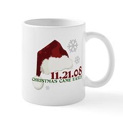 Christmas Came Early Mug
