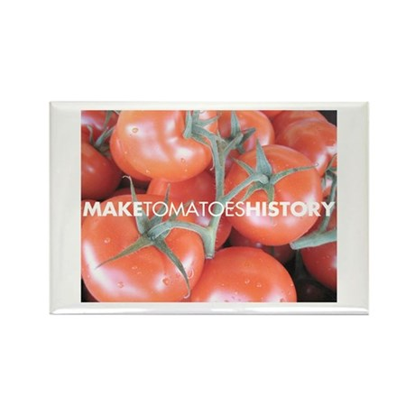 Make Tomatoes History Rectangle Magnet (10 pack)