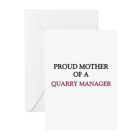 Proud Mother Of A QUARRY MANAGER Greeting Cards (P
