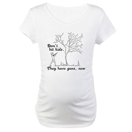 Don't hit kids - Maternity T-Shirt