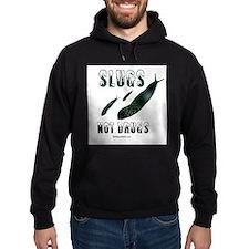 Slugs not drugs - Hoodie