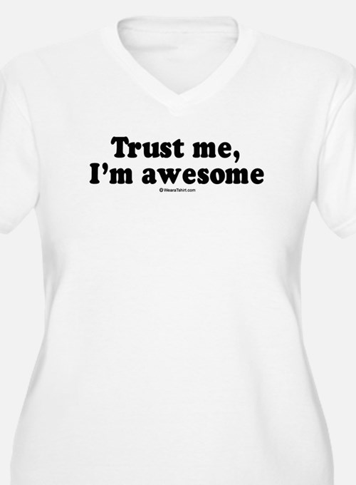 Trust me, I'm awesome - T-Shirt