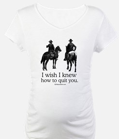 I wish I could quit you ~ Shirt