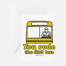 You rode the short bus - Greeting Cards (Pk of 20)