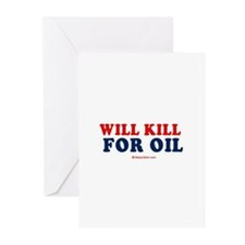 Will kill for oil - Greeting Cards (Pk of 20)