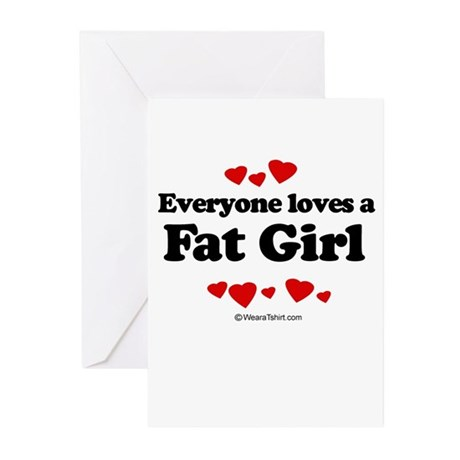 Everyone loves a Fat girl Greeting Cards (Pk of 20