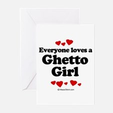Everyone loves a ghetto girl Greeting Cards (Pk of