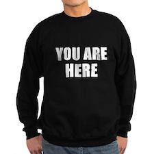 You are here - Sweatshirt