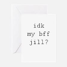 idk my bff jill? Greeting Cards (Pk of 20)