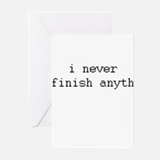 i never finish anyth Greeting Cards (Pk of 20)