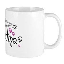 too_young_to_be_a_grandma Mugs