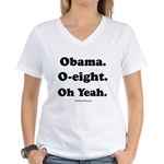 Obama. O-eight. Oh yeah. Women's V-Neck T-Shirt