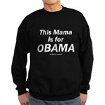 This mama is for Obama Sweatshirt (dark)