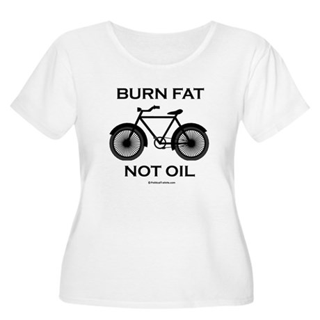 Burn fat. Not oil. Women's Plus Size Scoop Neck T-