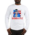 Uncle Sam Bamboozle Long Sleeve T-Shirt