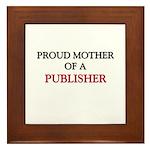 Proud Mother Of A PUBLISHER Framed Tile