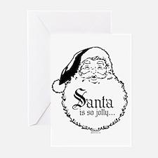 Santa is jolly because ... Greeting Cards (Pk of 2
