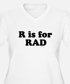 R is for RAD ~ T-Shirt
