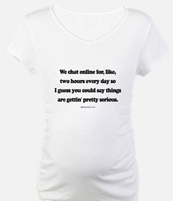 We're pretty serious ~ Shirt