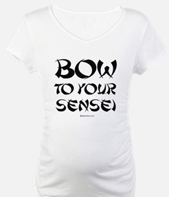 Bow to your sensei ~ Shirt