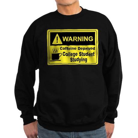 Caffeine Warning College Sweatshirt (dark)