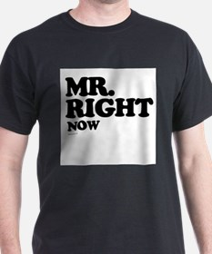 Mr. Right now ~ T-Shirt