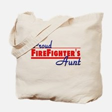 Proud Firefighter's Aunt Tote Bag