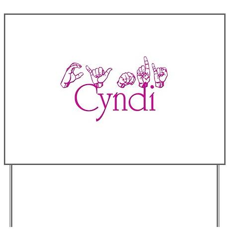 Cyndi-pnk Yard Sign