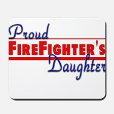 Proud Firefighter's Daughter Mousepad