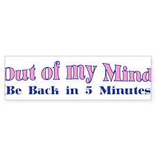 Out of my Mind Bumper Bumper Sticker