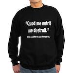 Nourish and Destroy Quote Sweatshirt (dark)